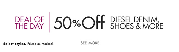 Today only, save 50% on Diesel jeans and shoes for men, plus women's denim styles. Stock up on your favorite jeans for everyday wear. Select styles. Prices as marked.