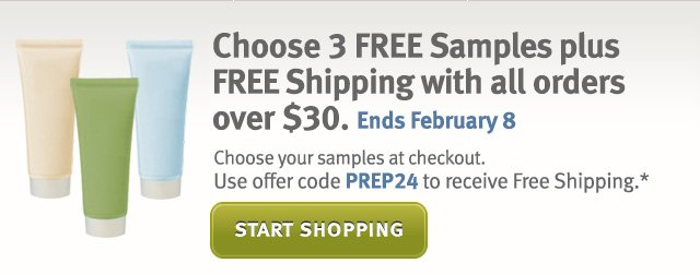 choose 3 free samples plus free shipping with all orders over $30. this week only. start shopping.