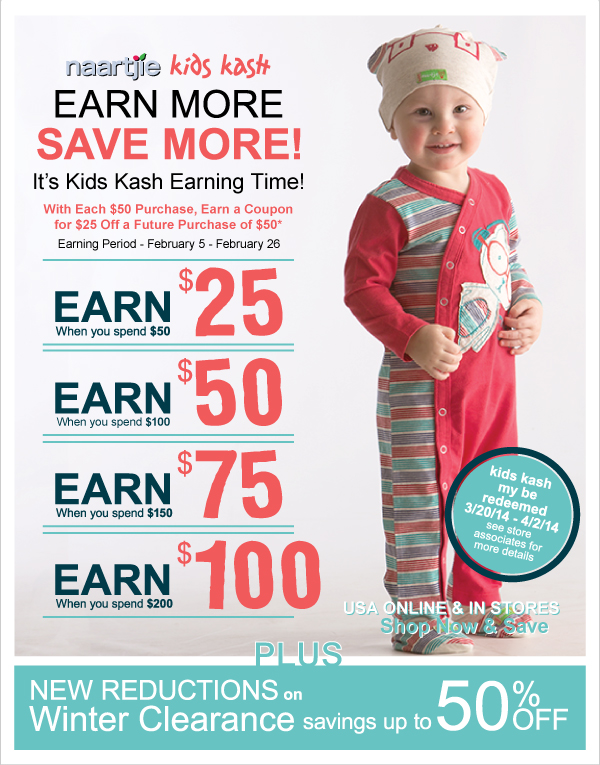 Earn  More Save More! It's Time to Earn Kids Kash Coupons - Receive a Coupon for $25 Off  With Each $50 Purchase