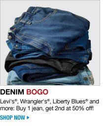 denim bogo - levi's, wrangler's, liberty blues and more: buy 1 jean, get 2nd at 50 percent off! - shop now