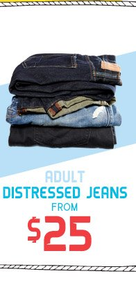 ADULT DISTRESSED JEANS FROM $25