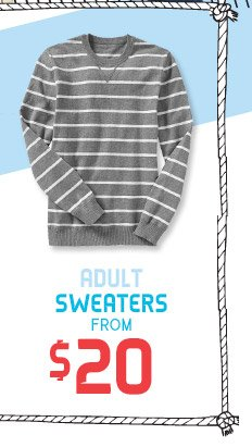 ADULT SWEATERS FROM $20