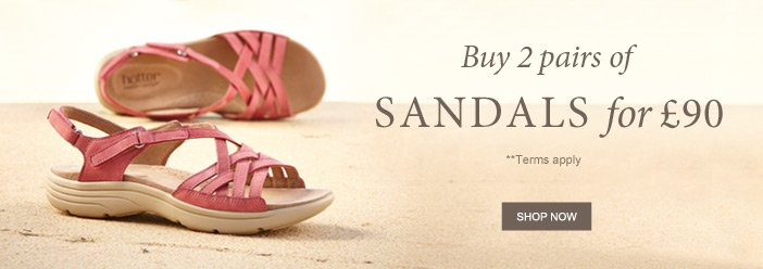 Buy 2 pairs of sandals for £90. **Terms apply