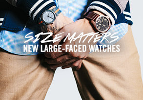 Shop Size Matters: NEW Large-Face Watches