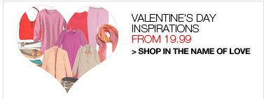 Shop Valentine's Day Inspirations, from 19.99