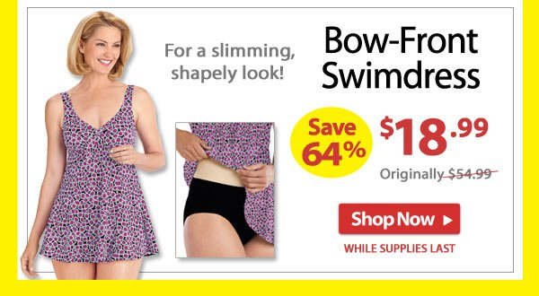 Save 64% - Bow-Front Swimdress - Now Only $18.99 - Shop Now >>