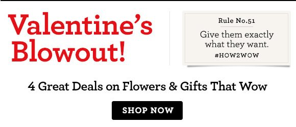Valentine's Blowout! 4 Great Deals on Flowers & Gifts That Wow