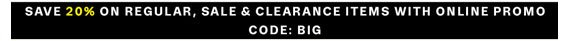 Save 20% on Regular, Sale & Clearance Items with Online Promo Code: BIG
