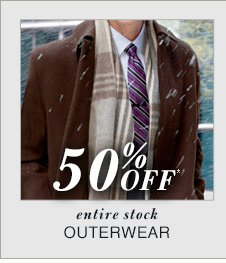 50% Off* - Outerwear