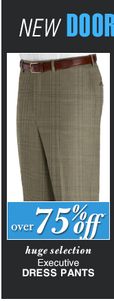 DOORBUSTER Executive Dress Pants - over 75% Off*