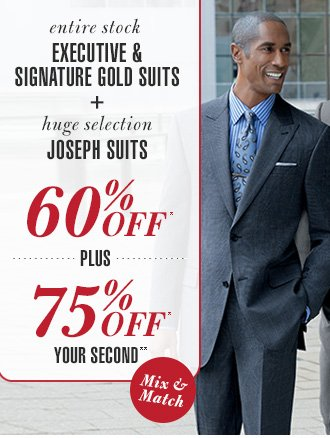 Get 60% Off* 1st Suit & 75% Off* Your 2nd**