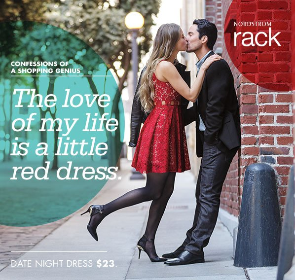 NORDSTROM rack - CONFESSIONS OF A SHOPPING GENIUS - The love of my life is a little red dress. DATE NIGHT DRESS $23.