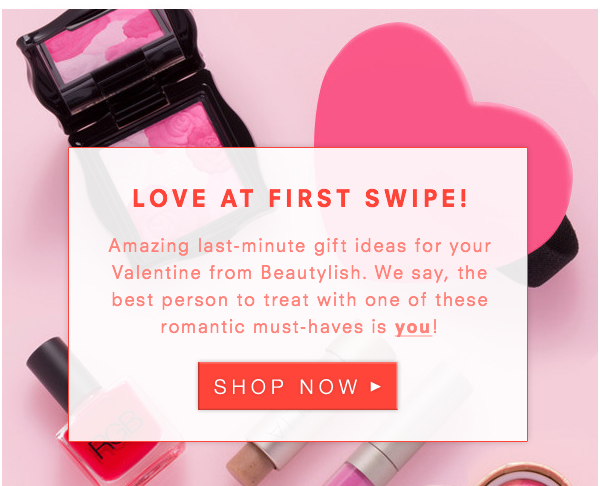 Love at First Swipe! Amazing last-minute gift ideas for your Valentine from Beautylish. We say, the best person to treat with one of these romantic must-haves is you!