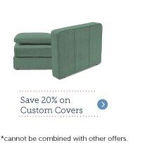 Save 20% on Custom Covers!