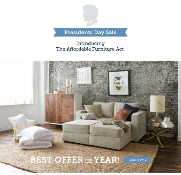 Presidents' Day Sale - Introducing the Affordable Furniture Act: Best Offer of the Year!