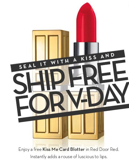 SEAL IT WITH A KISS AND SHIP FREE FOR V-DAY. Enjoy a free Kiss Me Card Blotter in Red Door Red. Instantly adds a rouse of luscious to lips.