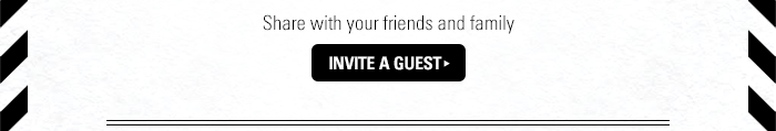 Share with your friends and family. Invite a guest
