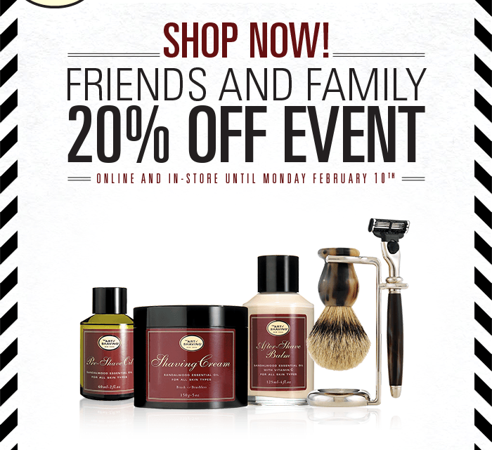 Friends and Family 20% Off Event - Online and In-Store until Monday February 10th