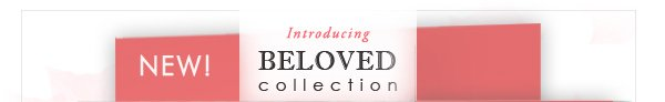 New! Beloved Collection
