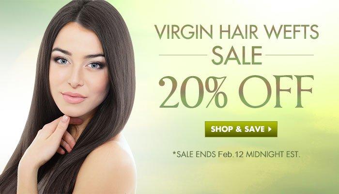VIRGIN HAIR WEFTS SALE20% OFF Shop & Save> *Sale ends Nov.6 midnight EST.