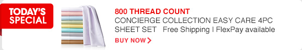 800 THREAD | COUNT CONCIERGE COLLECTION EASY CARE 4PC SHEET SET Free Shipping | FlexPay available | Buy now