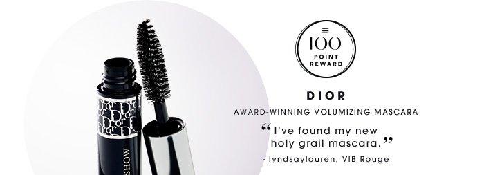 100 Point Reward Dior Award-winning volumizing mascara I've found my new holy grail mascara. lyndsaylauren, VIB Rouge