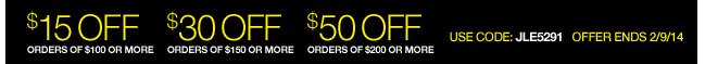 Extra $15 Off orders of $100, $30 Off orders of $150, OR $50 Off orders of $200 or more