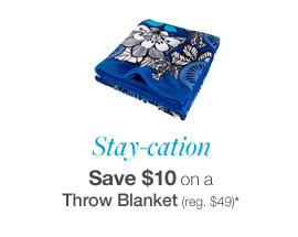 Stay-cation, Save $10 on a Throw Blanket (reg. $49)*