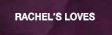 Rachel's Loves