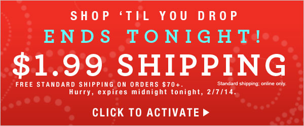 Ends Tonight: $1.99 for standard shipping.