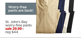 Worry-free pants are back! St. John's Bay worry-free pants sale  29.99 › reg. $44