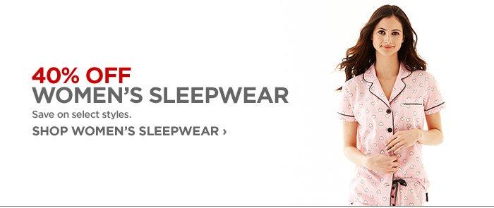 40% OFF WOMEN'S SLEEPWEAR Save on select styles. SHOP WOMEN'S  SLEEPWEAR ›
