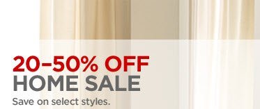 20-50% OFF HOME SALE Save on select styles.