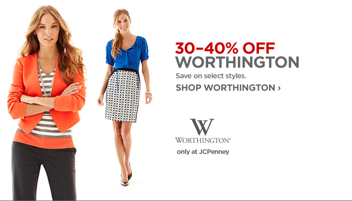 30-40% OFF WORTHINGTON Save on select styles. SHOP WORTHINGTON  ›