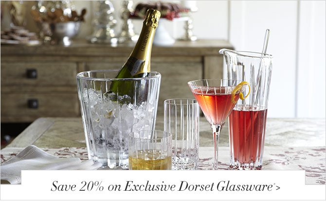 Save 20% on Exclusive Dorset Glassware*