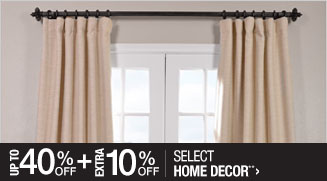 Up to 40% off + Extra 10% off Select Home Decor**