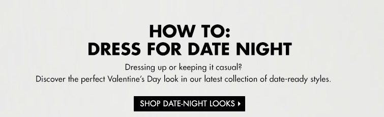 SHOP DATE-NIGHT LOOKS>