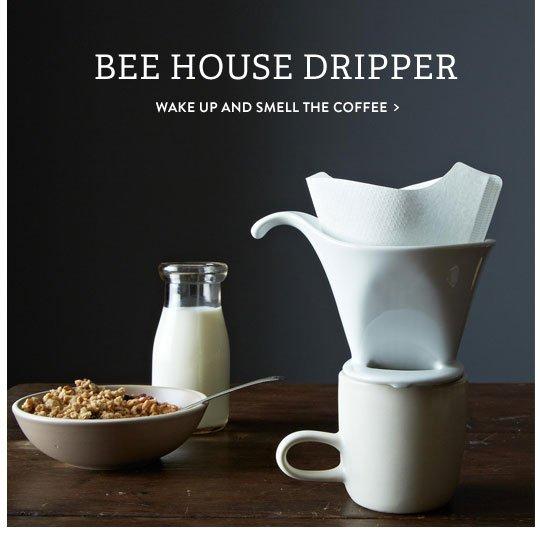 Bee House Dripper