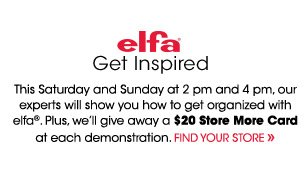 elfa Get  Inspired $20 Store More Card »