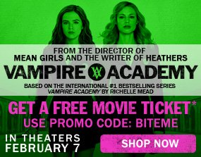 Vampire Academy in Theaters February 7 Get A Free Movie Ticket* with Promo Code BITEME. Shop Now