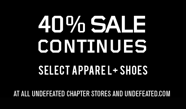The sale continues. 40% off apparel and select shoes at Undefeated Stores and Undefeated.com