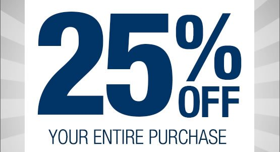 25% OFF your entire purchase: