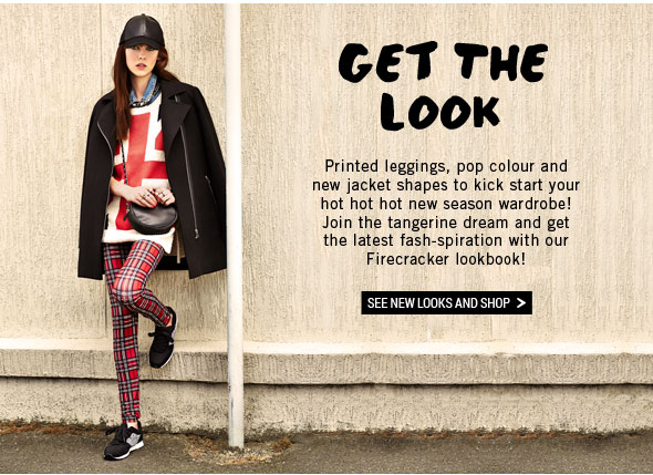Get The Look. Printed leggings, pop colour and new jacket shapes to kick start your hot hot hot new season wardrobe! See New Looks and Shop.