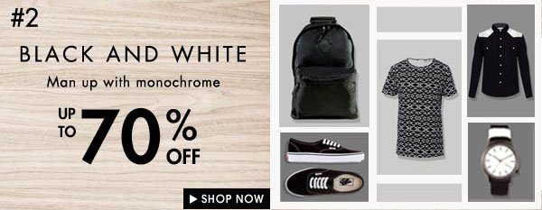 Black and white up to 70% off!