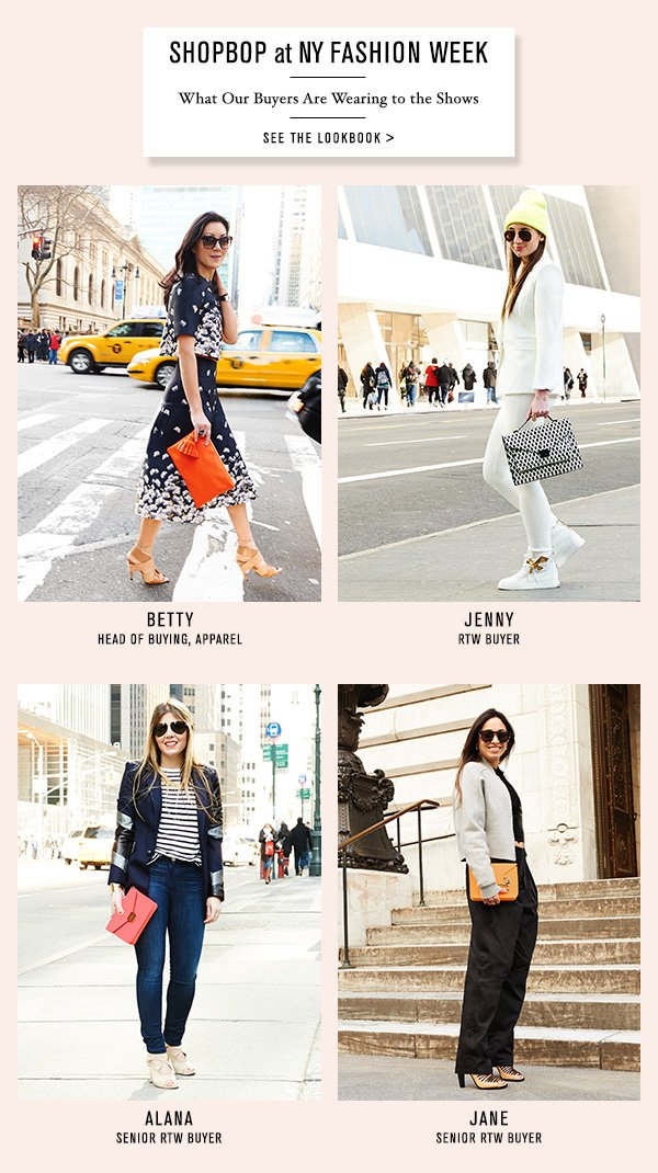 See what our buyers are wearing to NY Fashion Week. >>