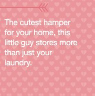 The cutest hamper for your home, this little guy stores more than just your laundry.
