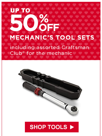 UP TO 50% OFF MECHANIC'S TOOL SETS | including assorted Craftsman Club® for the mechanic | SHOP TOOLS