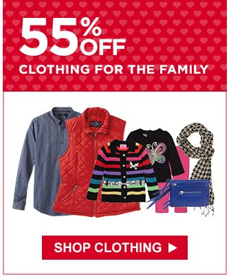 55% OFF CLOTHING FOR THE FAMILY | SHOP CLOTHING
