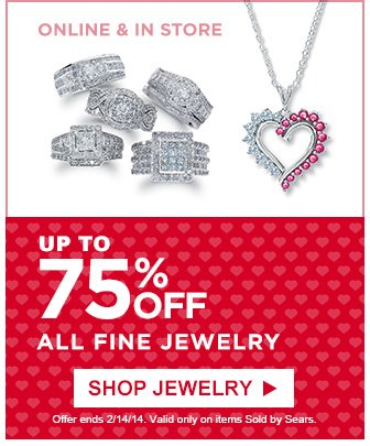 UP TO 75% OFF ALL FINE JEWELRY | ONLINE & IN STORE | SHOP JEWELRY | Offer ends 2/14/14. Valid only on items Sold by Sears.