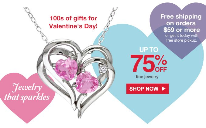 Jewelry that sparkles | 100s of gifts for Valentine's Day! |  UP TO 75% OFF fine jewelry | SHOP NOW | Free shipping on orders $59 or more | or get it today with free store pickup.